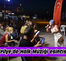 Tirilye'de Halk Müziği keyfi