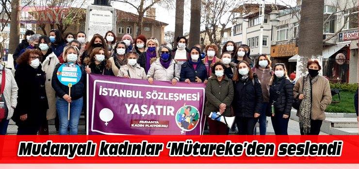 Kadınlardan İstanbul Sözleşmesi'ne Mudanya tepkisi!