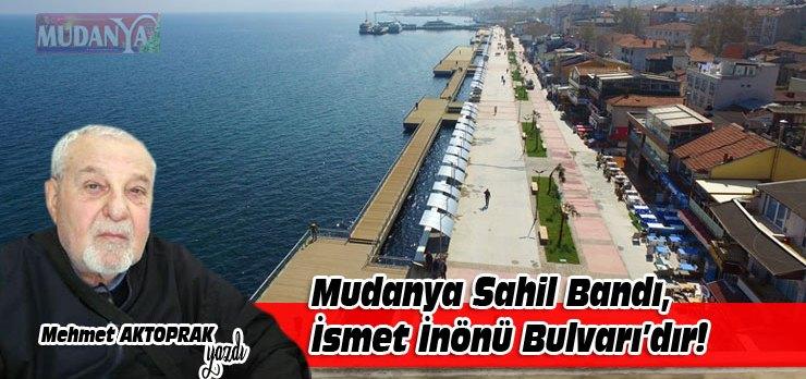 Mudanya Sahil Bandı İsmet İnönü Bulvarı'dır!