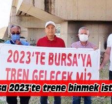 Kemal Demirel sordu: 2023'te tren Bursa'ya gelecek mi?