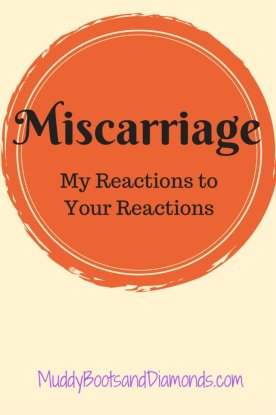 On Miscarriage: One Mother's Reactions to the Platitudes She Received after the loss of her pregnancy. via www.muddybootsanddiamonds.com