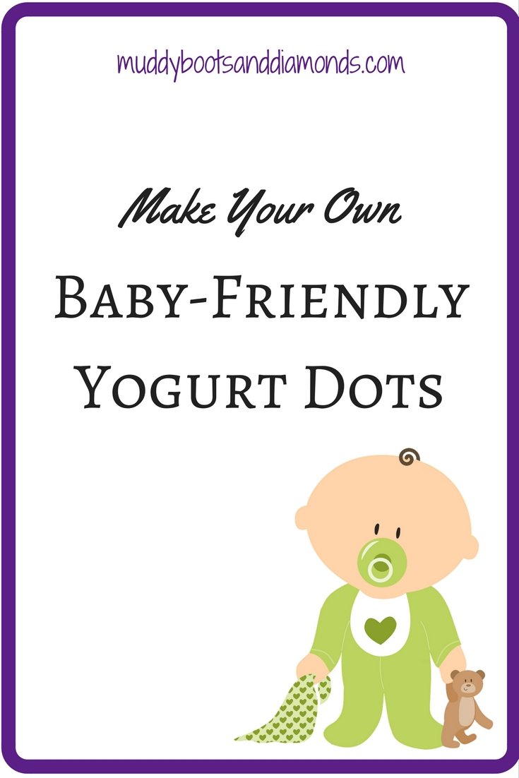 Make your own baby-friendly yogurt dots via muddybootsanddiamonds.com