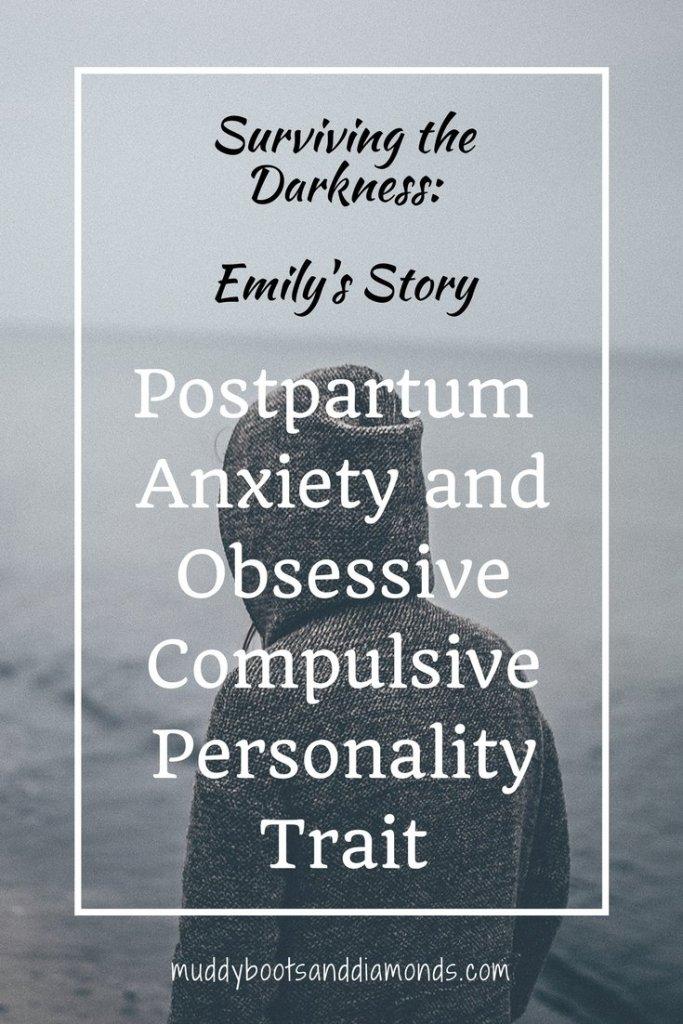 Surviving Postpartum Anxiety and Obsessive Compulsive Trait | Surviving The Darkness: Emily's Story via muddybootsanddiamonds.com #survivingthedarkness #mentalhealth #postpartum