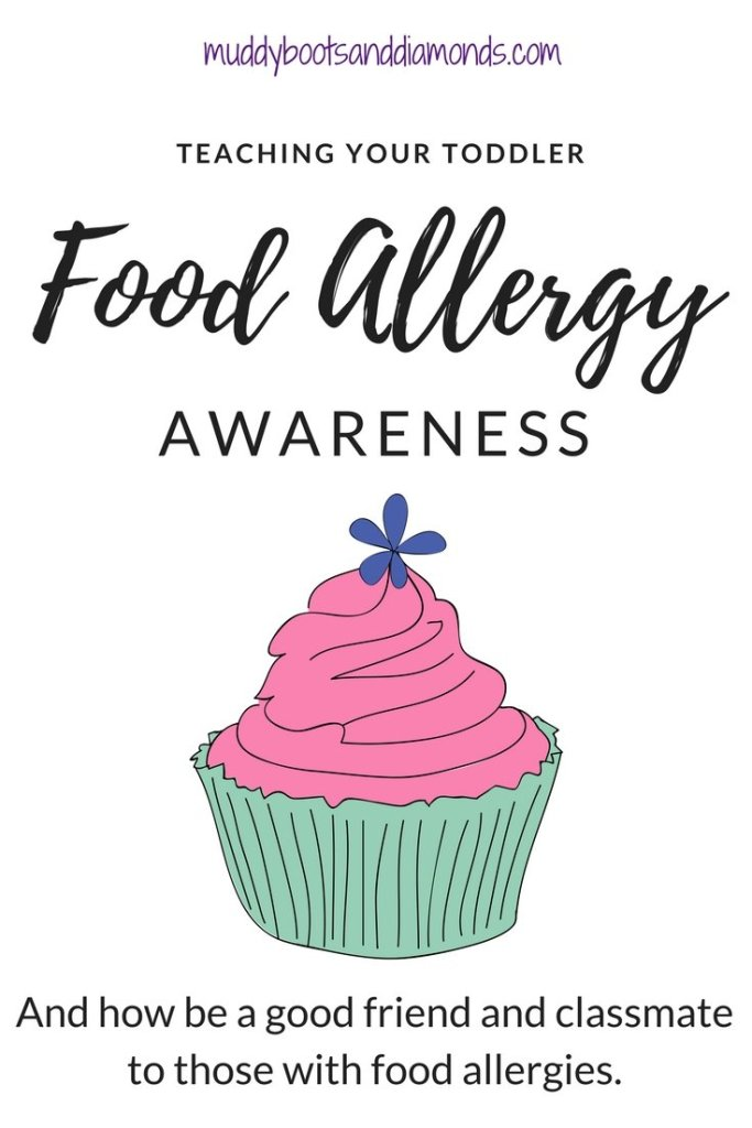 Ways to teach your toddler Food Allergy Awareness and how to be a good friend and classmate to those with food allergies via muddybootsanddiamonds.com #Preschool #Parenting #FoodAllergyAwareness