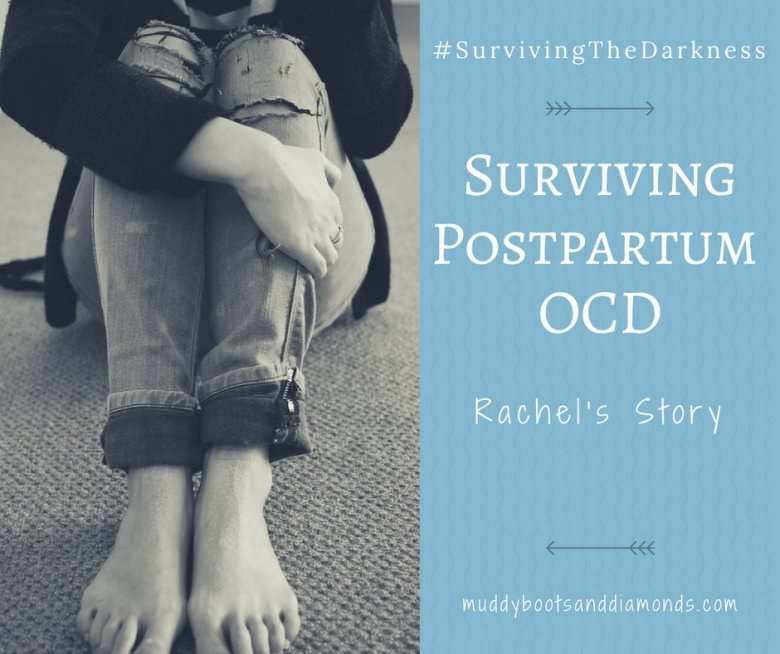 Postpartum OCD _ Surviving the Darkness_ Rachel's Story via muddybootsanddiamonds.com