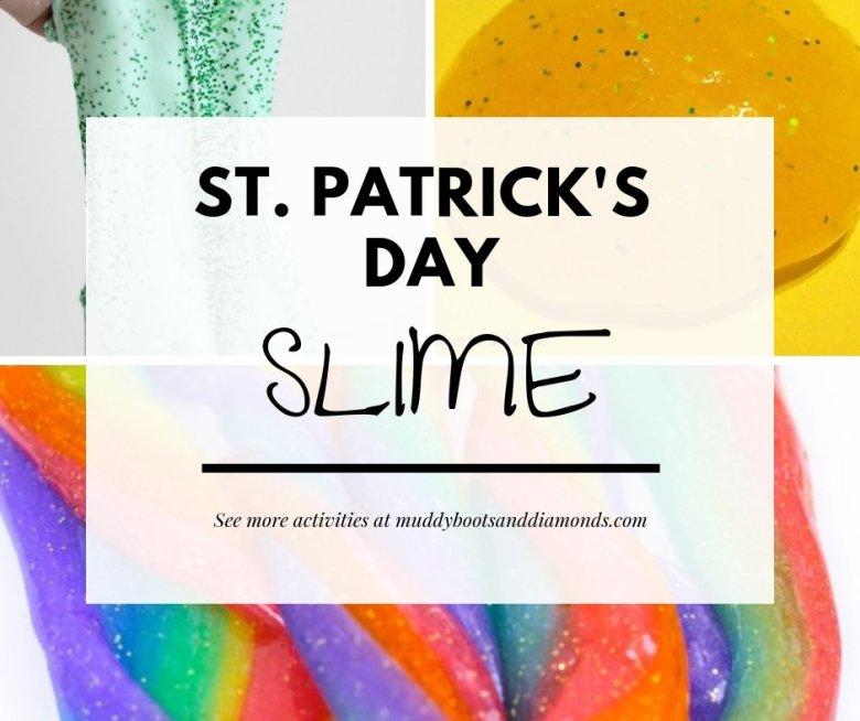 Glitter Slime Rainbow Slime Gold Slime   St. Patrick's Day Slime and other activities for kids via muddybootsanddiamonds.com