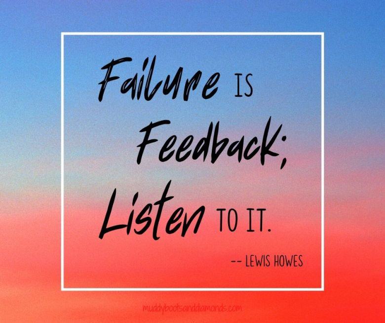 Failure is Feedback; Listen To It quote by Lewis Howes via muddybootsanddiamonds.com