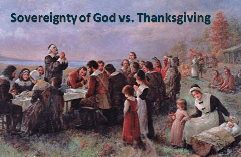 Sovereignty of God vs Thanksgiving