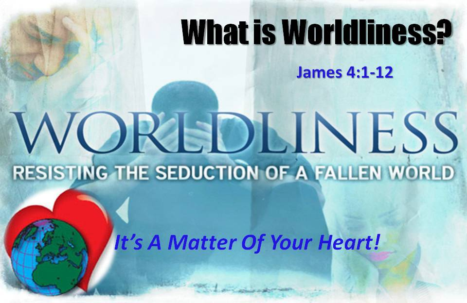 What is Worldliness