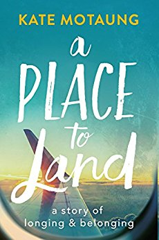 A Place to Land by Kate Motaung