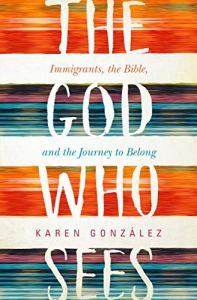 The God Who Sees by Karen Gonzalez