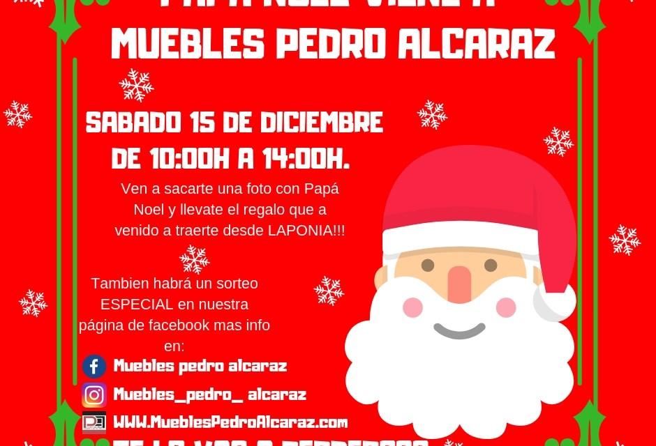 Papá Noel viene a Muebles Pedro Alcaraz, ven a conocerlo