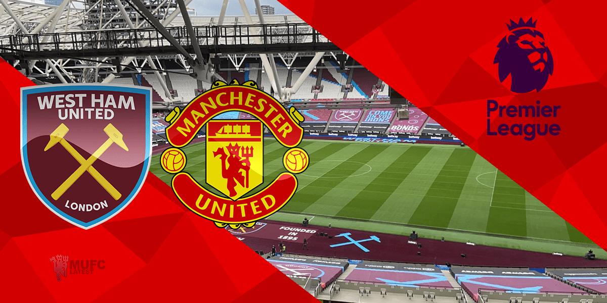 Preview: West Ham United -v- Manchester United – Premier ...