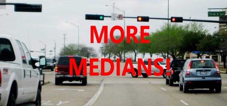 """""""More Medians!"""" Demands College Station Transportation Department"""