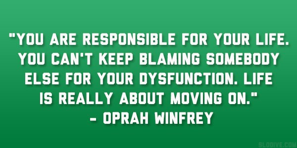 Are you blaming someone for your failure in life?