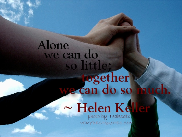 Teamwork Quotes Alone We Can Do So Little Together We Can Do So Much
