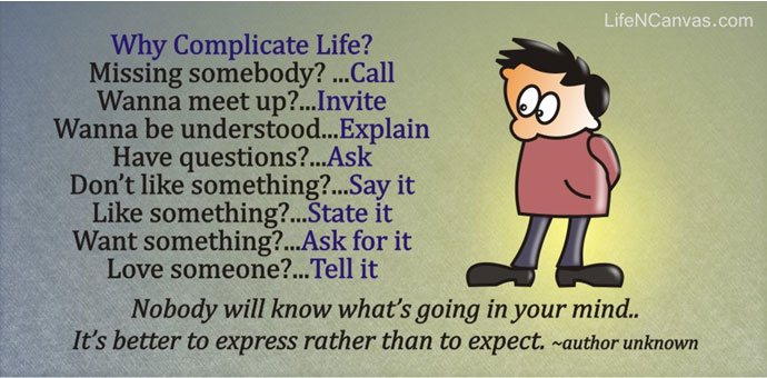 LIFE IS SIMPLE BUT WE INSIST ON MAKING IT COMPLICATED