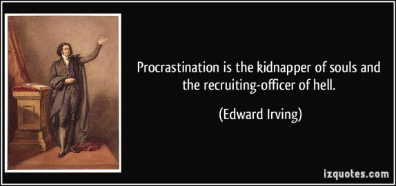 quote-procrastination-is-the-kidnapper-of-souls-and-the-recruiting-officer-of-hell-edward-irving-369576