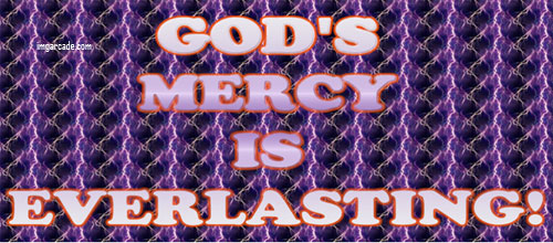 Lord we live on earth because of your mercy