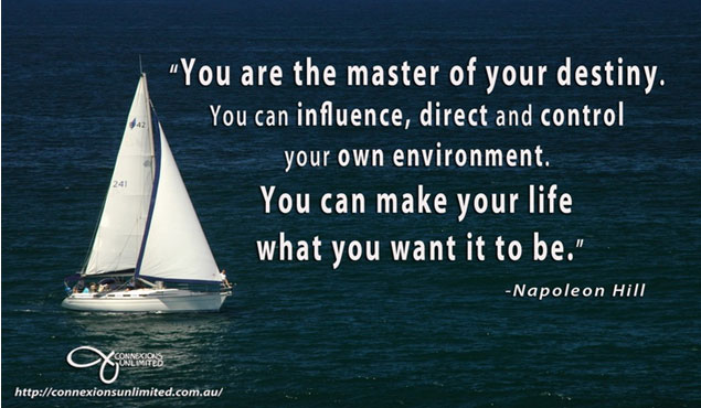 You are a master of your own destiny