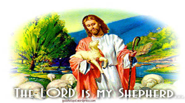 I shall not lack, for the Lord is my shepherd