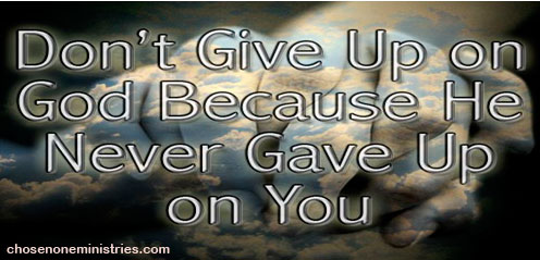 Don't give up on God