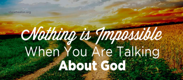 Lord nothing is impossible