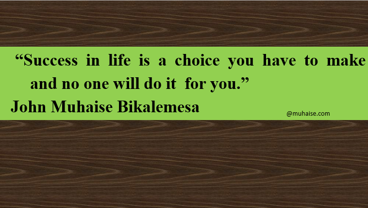 Success in life is a choice