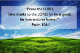 PRAISE GOD FOR HIS LOVE ENDURES FOREVER