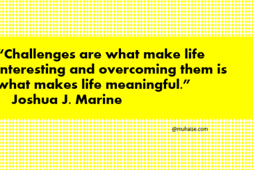 Overcoming challenges makes life meaningful