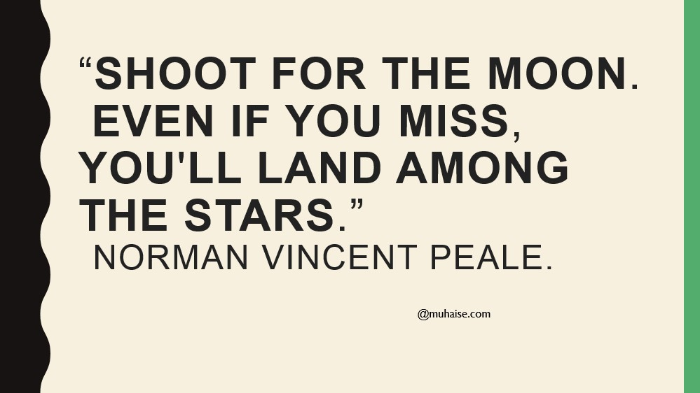 Always aim high
