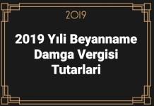 2019 Yıli Beyanname Damga Vergisi Tutarlari