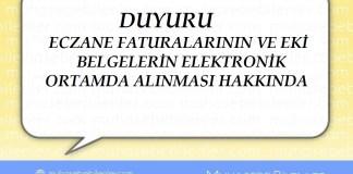 DUYURU-ECZANE FATURALARININ VE EKİ BELGELERİN ELEKTRONİK ORTAMDA ALINMASI HAKKINDA