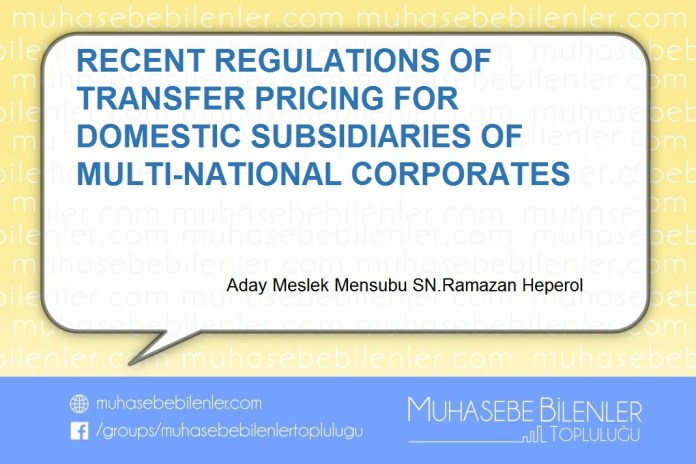 RECENT REGULATIONS OF TRANSFER PRICING FOR DOMESTIC SUBSIDIARIES OF MULTI-NATIONAL CORPORATES