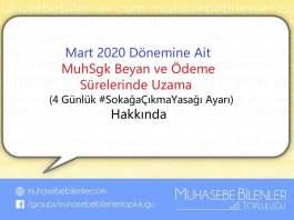 Mart 2020 MuhSgk Beyan ve Odeme Sureleri Uzaması Hakkında