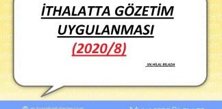 İTHALATTA GÖZETİM UYGULANMASI(2020/8)