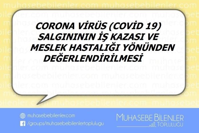 Corona Virüs (COVİD 19) Salgının İş kazası ve Meslek Hastalığı Yönünden Değerlendirilmesi