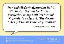Dar Mükelleflerin (Kurumlar Dâhil) Türkiye'ye Getirdikleri Yabancı Paralarla İktisap Ettikleri Menkul Kıymetlerin ve İştirak Hisselerinin Elden Çıkarılmasında Vergilendirme