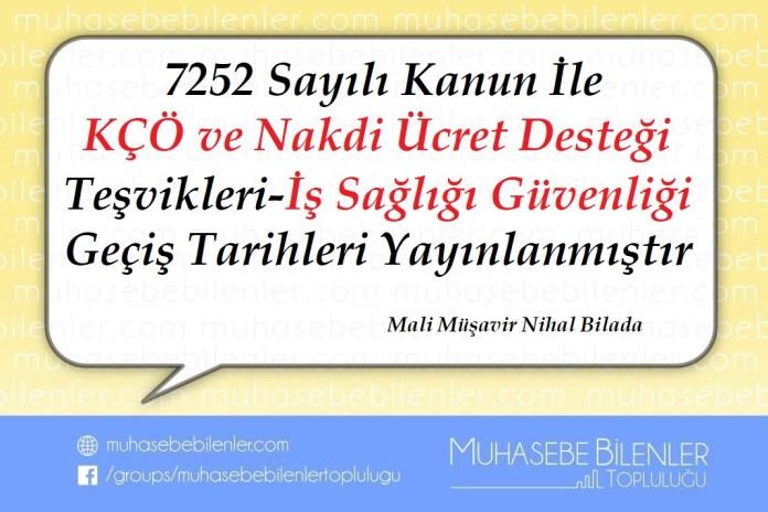 7252 Sayılı Kanun İle KÇÖ ve Nakdi Ücret Desteği Teşvikleri-İş Sağlığı ve Güvenliği Geçiş Tarihleri Yayınlanmıştır
