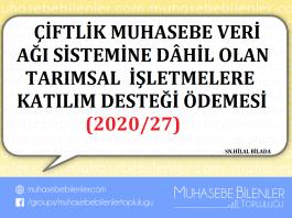 ÇİFTLİK MUHASEBE VERİ AĞI SİSTEMİNE DÂHİL OLAN TARIMSAL İŞLETMELERE KATILIM DESTEĞİ ÖDEMESİ (2020/27)