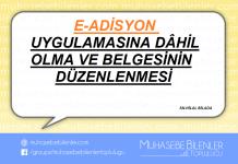 E-ADİSYON UYGULAMASINA DÂHİL OLMA VE BELGESİNİN DÜZENLENMESİ