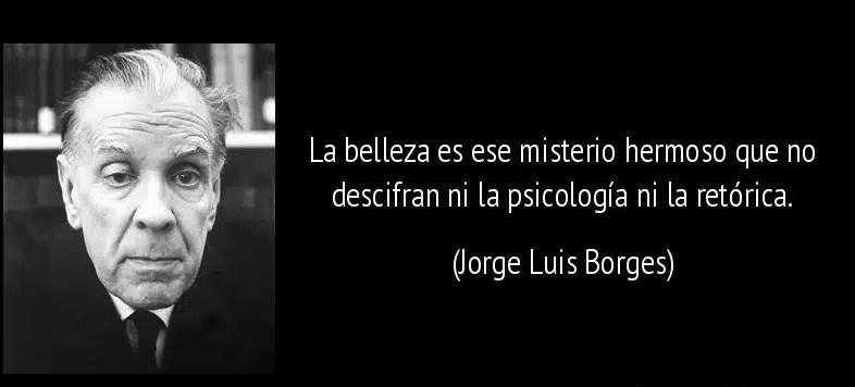 10 Maravillosas Frases De Borges Para Reflexionar Sobre