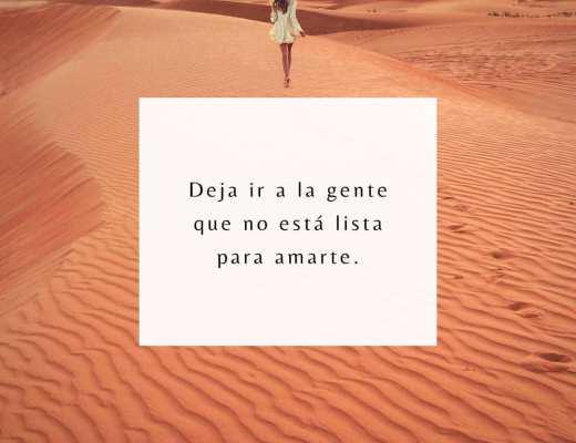Deja ir a la gente que no está lista para amarte