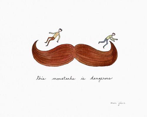 this moustache is dangerous