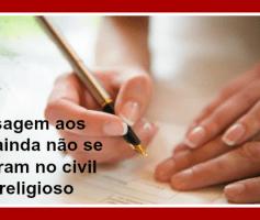 Mensagem aos que ainda não se casaram no Civil e no Religioso
