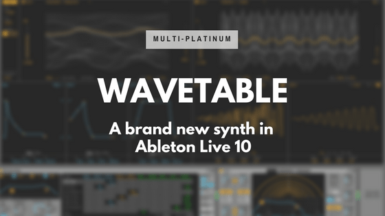 Wavetable in Ableton Live 10