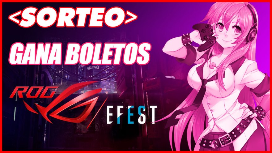 SORTEO-BOLETOS-DOBLES-CONCURSO-ROG-EFEST-2019-CIDUDAD-DE-MEXICO-YOUTUBE.jpg