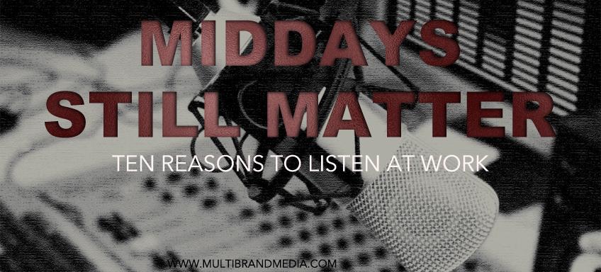 Middays still matter: 10 reasons to listen at work