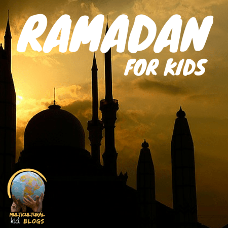 Ramadan for Kids | Multicultural Kid Blogs