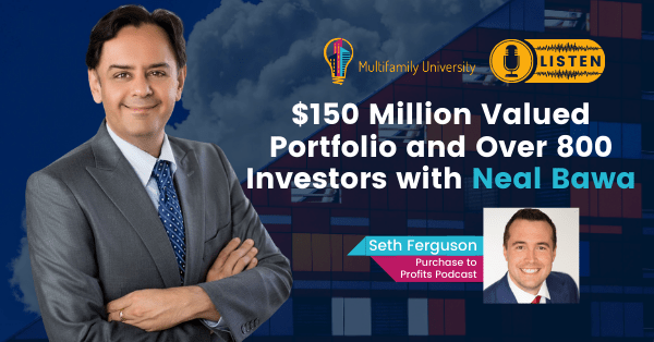 $150 Million Valued Portfolio and Over 800 Investors with Neal Bawa - Podcast Banner